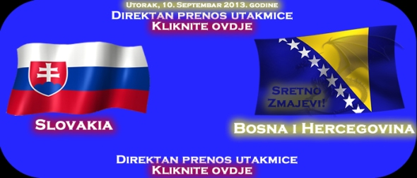 Prijenos utakmice Slovacka Bosna i Hercegovina Direktno