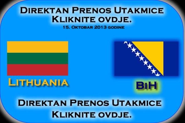 Direktan prenos utakmice Litvanija - BiH : Kliknite ovdje.