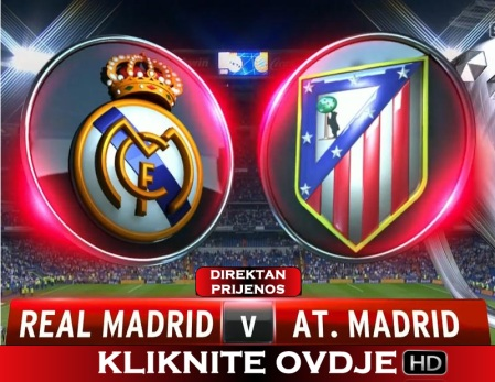 Real Madrid Atletiko Madrid Direktan Prenos Utakmice