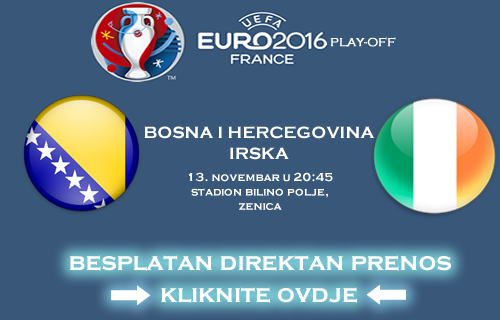 Prenos Utakmice Bosna Irska - Baraz Uzivo - Direktno