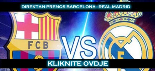 direktan prijenos utakmice barcelona real madrid uzivo