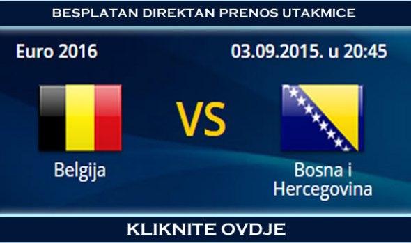Besplatan Direktan Prenos Utakmice Belgija Bosna i Hercegovina