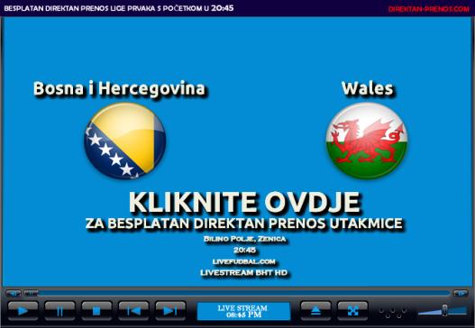 Direktan Prenos Utakmice BiH Wales - Uzivo Besplatno Live Stream Utakmice Gledajte utakmicu Online