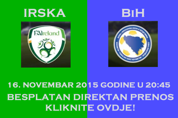 Irska Bosna - Direktan Prenos - Uzivo - Besplatan Direktan prenos utakmice