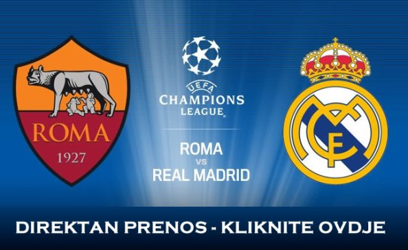 Besplatan direktan prenos utakmice - Roma Real Madrid - Liga Prvaka Uzivo Besplatno