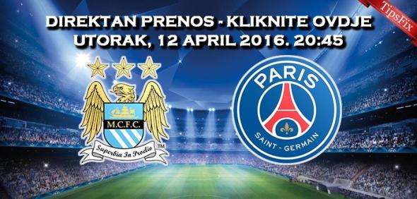 Direktan Online Prijenos utakmice Manchester City Paris Saint Germain PSG Liga Prvaka